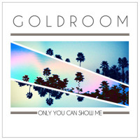 Listen to a new electro song Only You Can Show Me ft. Mereki Beach (The Knocks Remix) - Goldroom