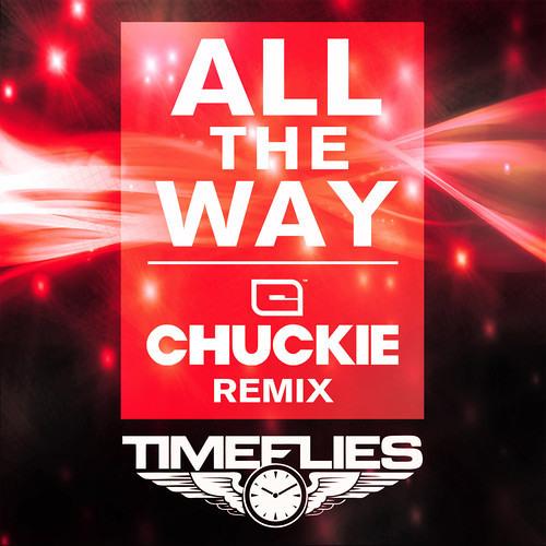 Timeflies - All The Way (Chuckie Club Mix)