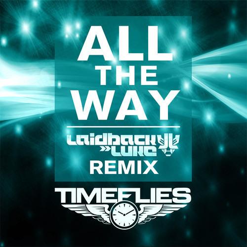 Timeflies - All The Way (Laidback Luke Bounce Club Mix)