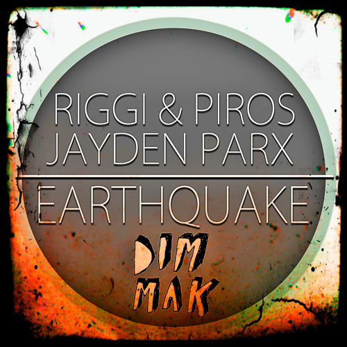Riggi & Piros, Jayden Parx - Earthquake (Original Mix)