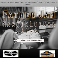 Father Jah - Martin Luther King (Guns & Jordans)
