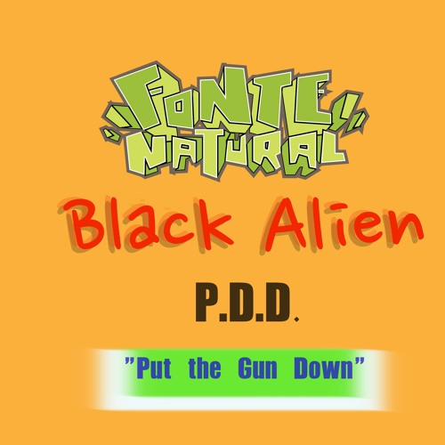 Fonte Natural part. Black Alien & P.D.D. - Put The Gun Down