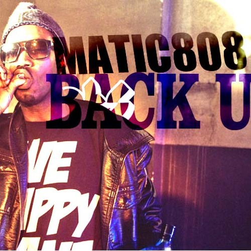CLUB | Matic808 - Back Up feat Juicy J