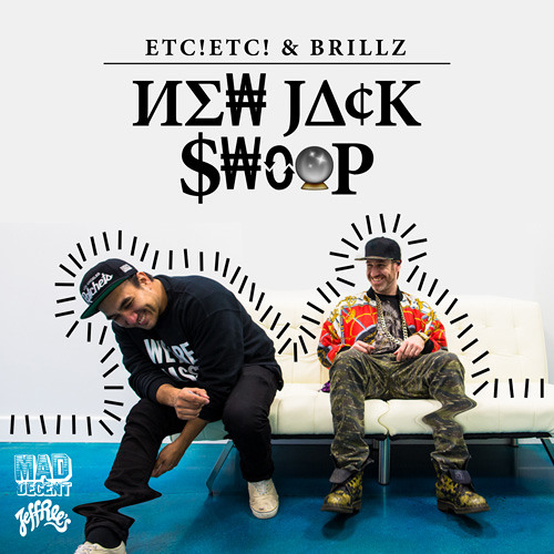 ETC!ETC! & Brillz (New Jack Swoop)
