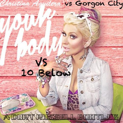 MASHUP | Gorgon City vs. Christina Aguilera - Below Your Body (Durt Russell Bootleg)