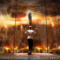 Capital Cities - Safe & Sound (Tommie Sunshine & Live City Remix)