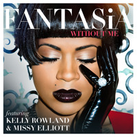 Fantasia - Without Me (ft. Missy Elliott & Kelly Rowland)