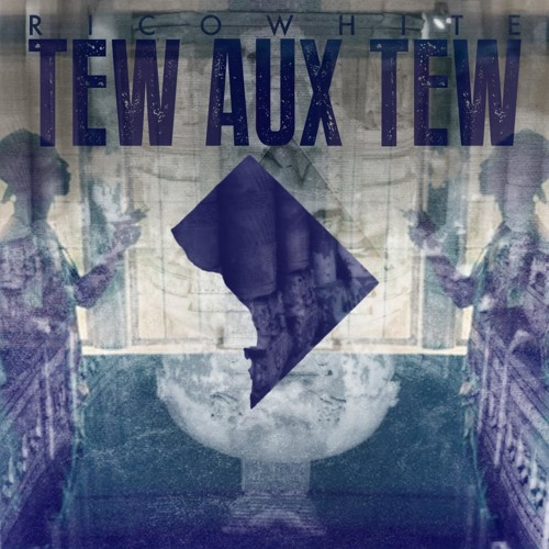 Tew Aux Tew (Prod. By Rico White)