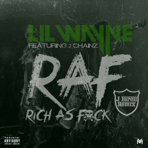 Lil Wayne - Rich As F**K ft. 2 Chainz (J Farell Remix)