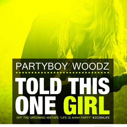 POP | Partyboy Woodz - Told This 1 Girl