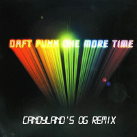 Listen to a new electro song One More Time (Candyland's OG Remix) - Daft Punk