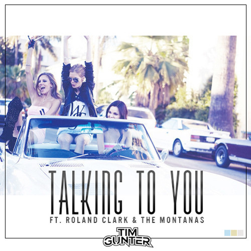SUMMER | Tim Gunter - Talking To You ft. Roland Clark & The Montanas