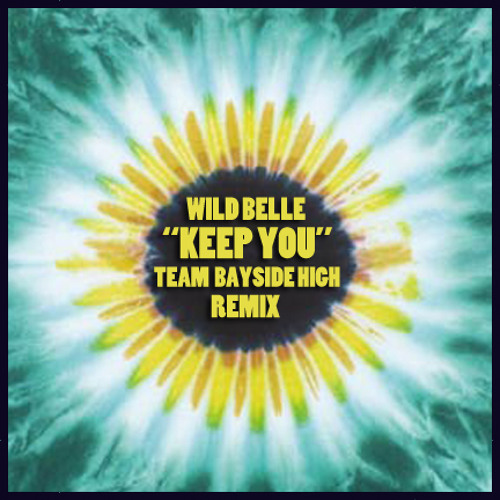 TRAP | Wild Belle - Keep You (Team Bayside High Remix)