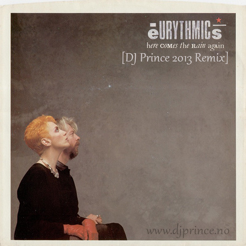 Eurythmics - Here Comes The Rain Again (DJ Prince 2013 Remix)