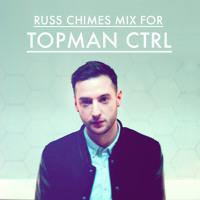 Topman CTRL Mix 24: Russ Chimes