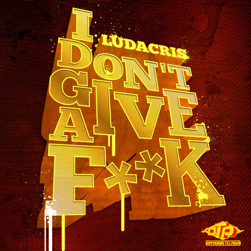 RAP | Ludacris - I Don't Give a Fuck
