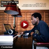 Atu - Live on Soulection Radio Show #127