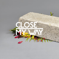 CLOSE - My Way feat. Joe Dukie (Dusky Remix)