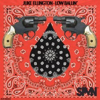 Juke Ellington  - Freak out ! Low Ballin' Ep  OUT NOW ON SPVN // ALL DIGITAL STORES