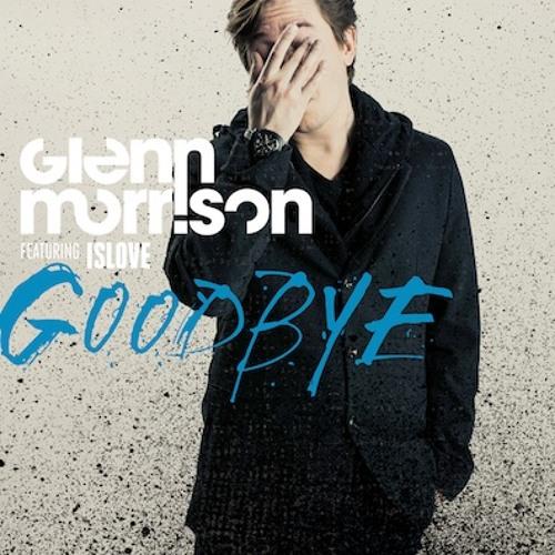 Glenn Morrison feat. Islov - Goodbye (Radio Edit)