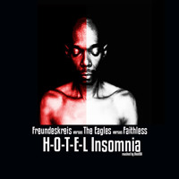 Hotel Insomnia - Freundeskreis vs The Eagles vs Faithless (BootOX)