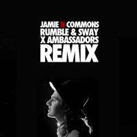 Jamie N Commons - Rumble & Sway (X Ambassadors remix)