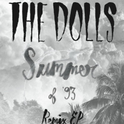 INDIE | The Dolls - Summer of '93 (Cory Enemy Remix)