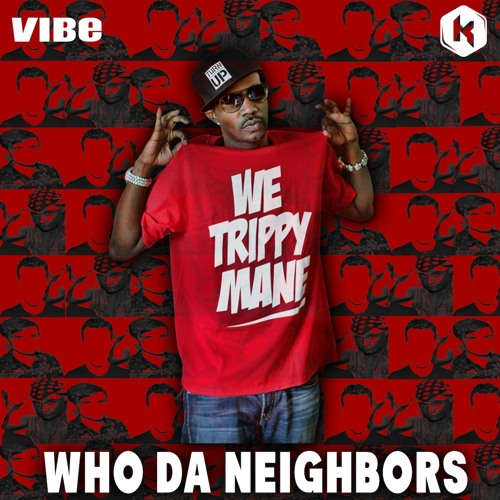 Juicy J - Who Da Neighbors (K Theory Remix)