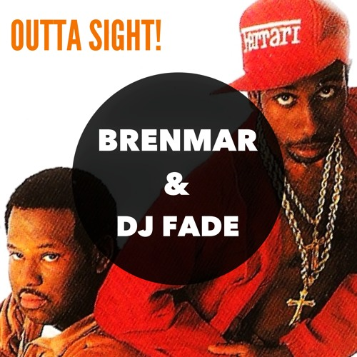 Brenmar & Dj Fade - Outta Sight!