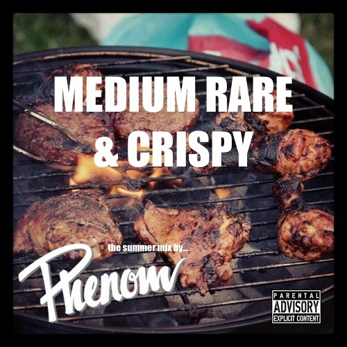 DJ Phenom Presents - Medium Rare & Crispy