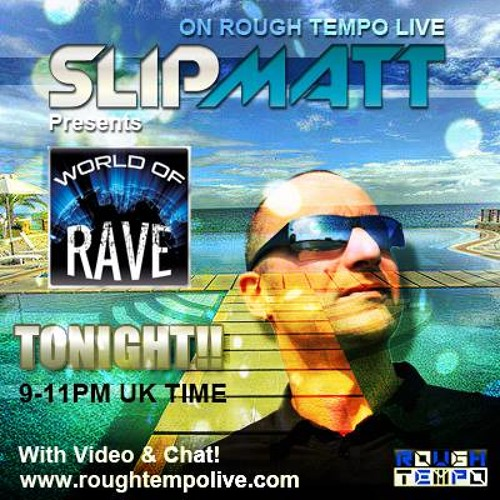 slipmatt - world of rave