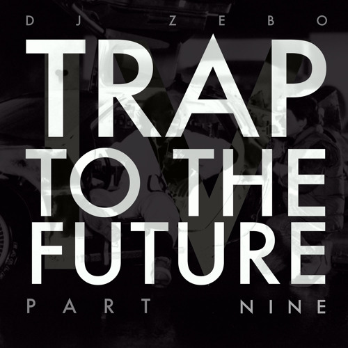 Zebo - Trap To The Future Part 9 - After Hours
