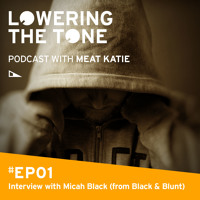 Meat Katie 'Lowering the Tone' EP 1 (Podcast)