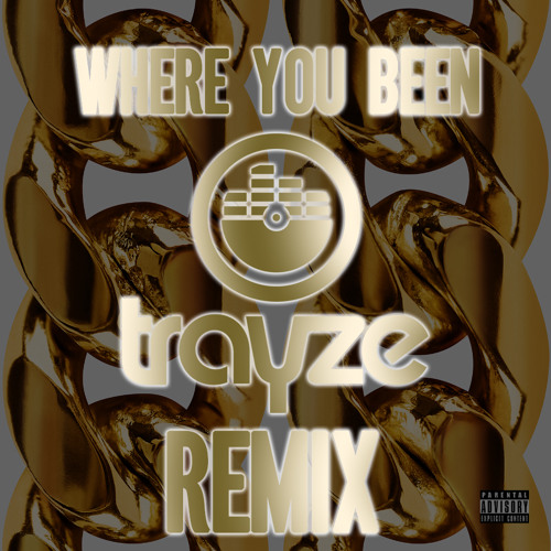 2 Chainz - Where You Been (Trayze Remix)