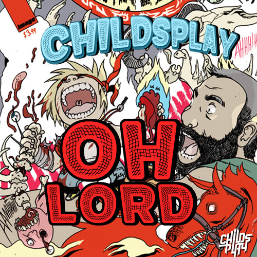 ChildsPlay - Oh, Lord!