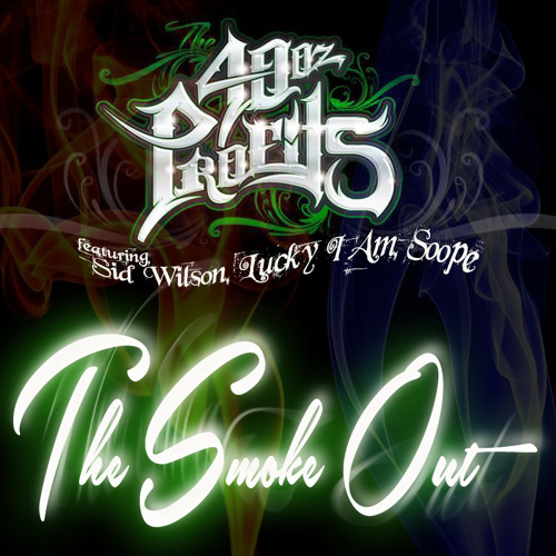 The 40oz Profits - The Smoke Out feat. Sid Wilson, Soope, Lucky I Am