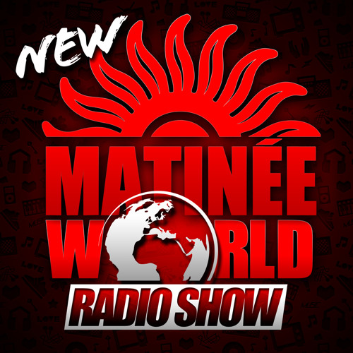 Matinée World Radio Show 11/10/2013