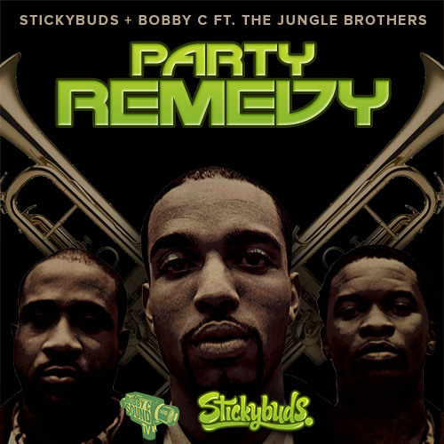Stickybuds & Bobby C Ft. The Jungle Brothers - Party Remedy