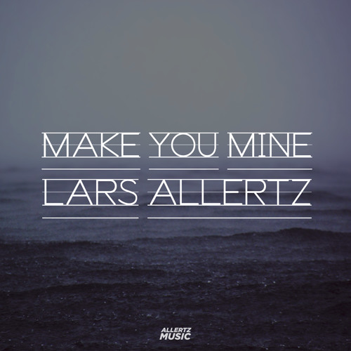 Lars Allertz - Make You Mine