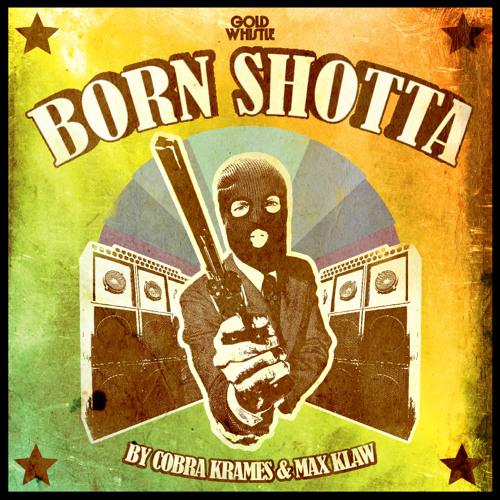 Born Shotta - Cobra Krames & Max Klaw