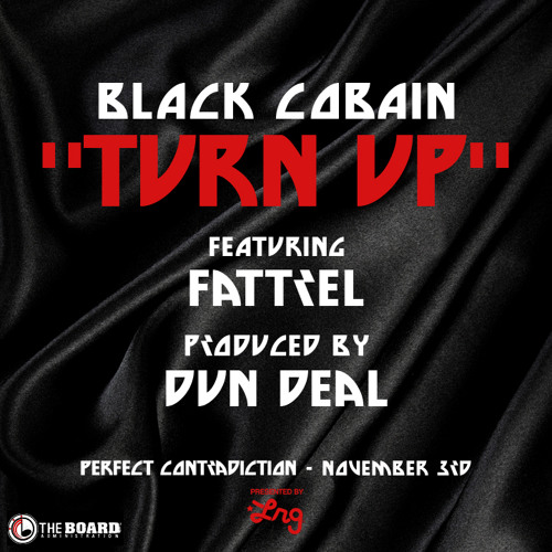 "Black Cobain ""Turn Up"" Feat. Fat Trel"