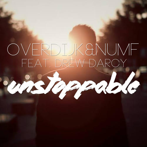 Overdijk & Numf feat. Drew Darcy - Unstoppable (Sam Heim vs. DJ Juicy M Remix)