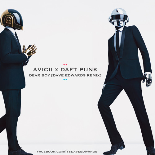 Avicii x Daft Punk - Dear Boy [Dave Edwards Remix]