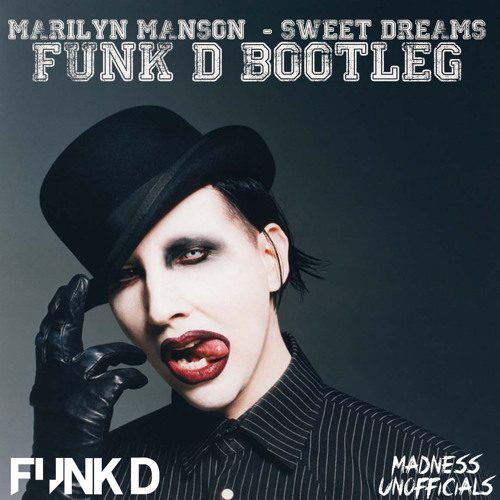 Marilyn Manson - Sweet Dreams (Funk D Bootleg)