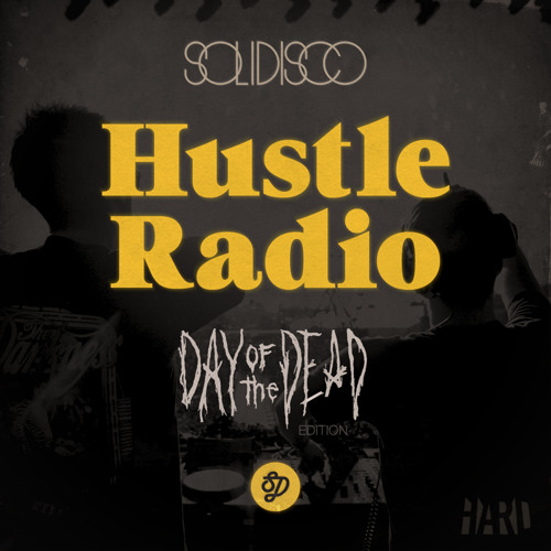 Solidisco Hustle Radio - Hard Day of the Dead Edition