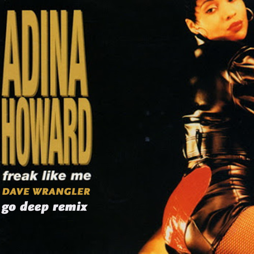 Adina Howard - Freak Like Me (Dave Wrangler Go Deep Mix)