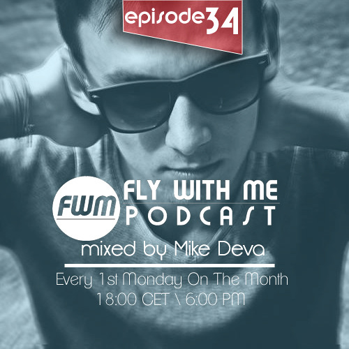 Mike Deva pres. Fly With Me # 34 [December 2013]