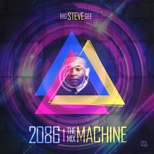 2086 The Mix Machine - Big Steve Gee x Wendy Day
