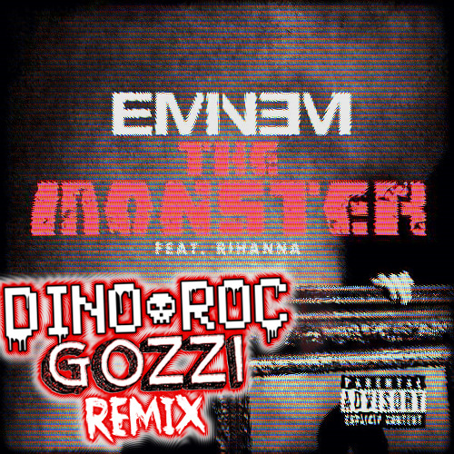 Eminem & Rihanna - The Monster (Dino Roc & Gozzi Remix)