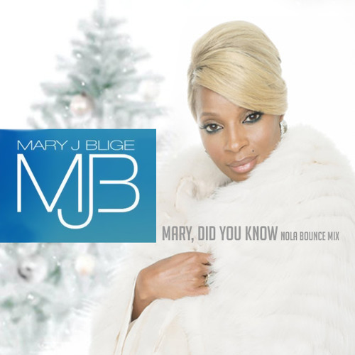 Mary, Did You Know (Nola Bounce Mix) - Mary J Blige